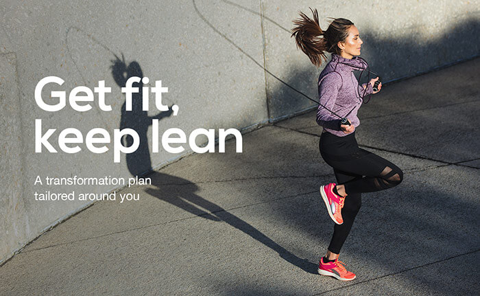 Get fit, keep lean