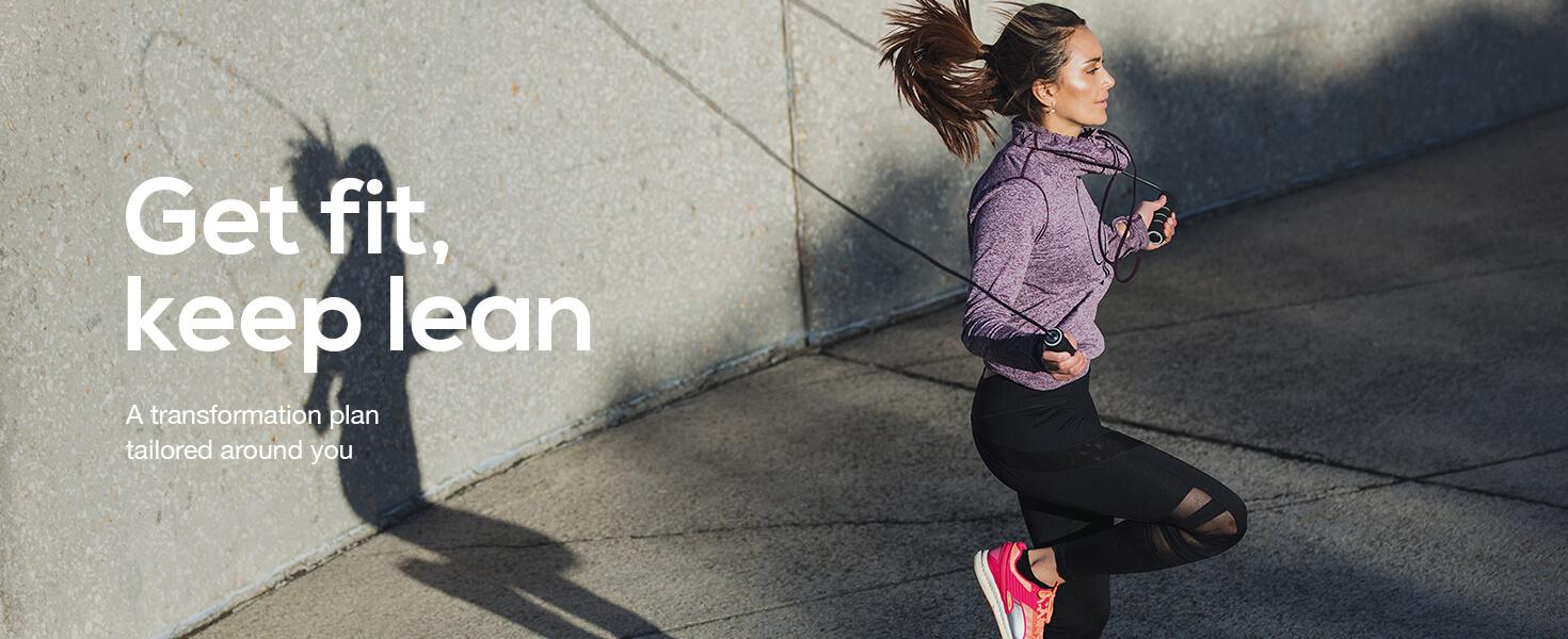 Get fit, keep lean